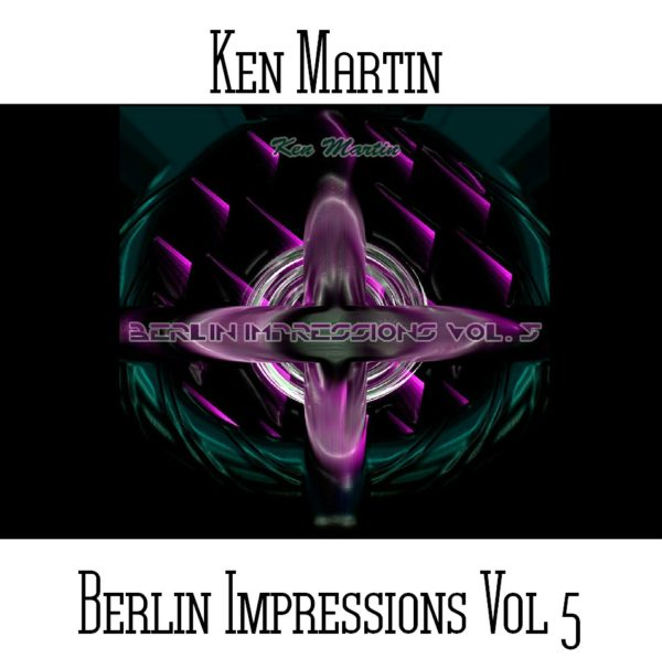 Ken Martin - Berlin Impressions Vol 5 - Web