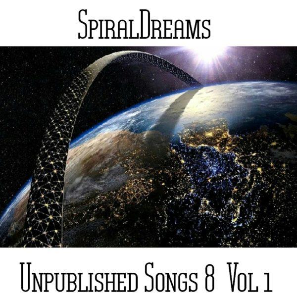 SpiralDreams - Unpublished Songs 8 Vol 1 - Web