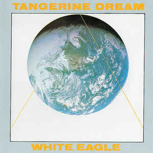 Tangerine Dream White Eagle Virgin