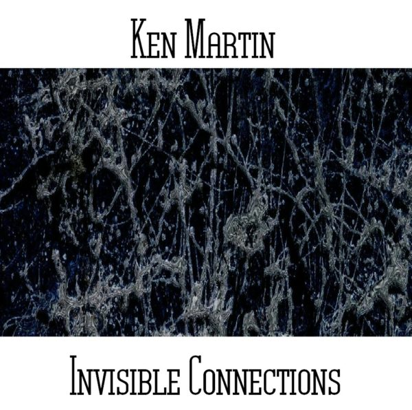 Ken Martin - Invisible Connections - Web