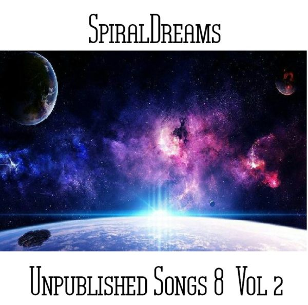 SpiralDreams - Unpublished Songs 8 Vol 2 - Web