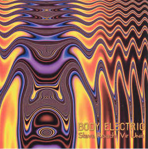 Steve Roach & Vir Unis Body Electric