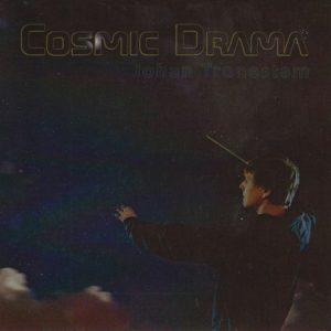 Johan Tronestam Cosmic Drama