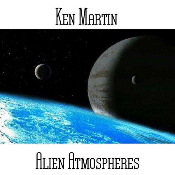 Ken Martin - Alien Atmospheres - Web