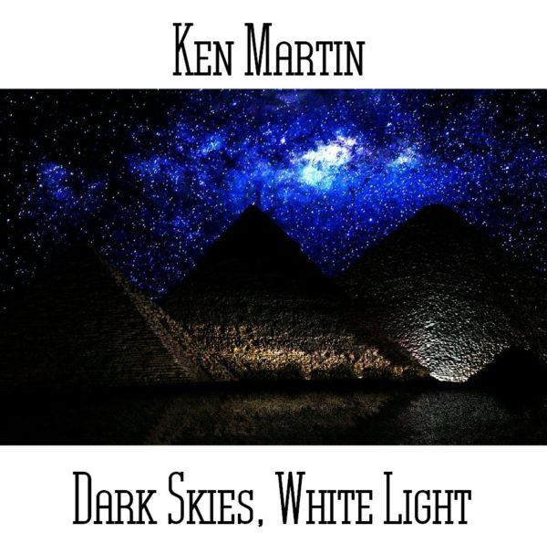Ken Martin - Dark Skies White Light - Web
