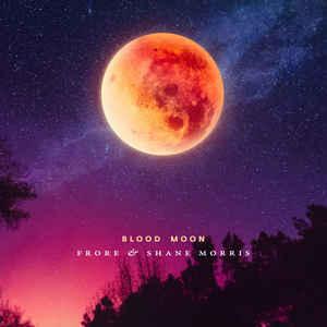 Frore & Shane Morris Blood Moon