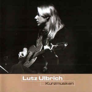 Lutz Ulbrich Kurzmusiken