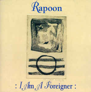 Rapoon I Am A Foreigner