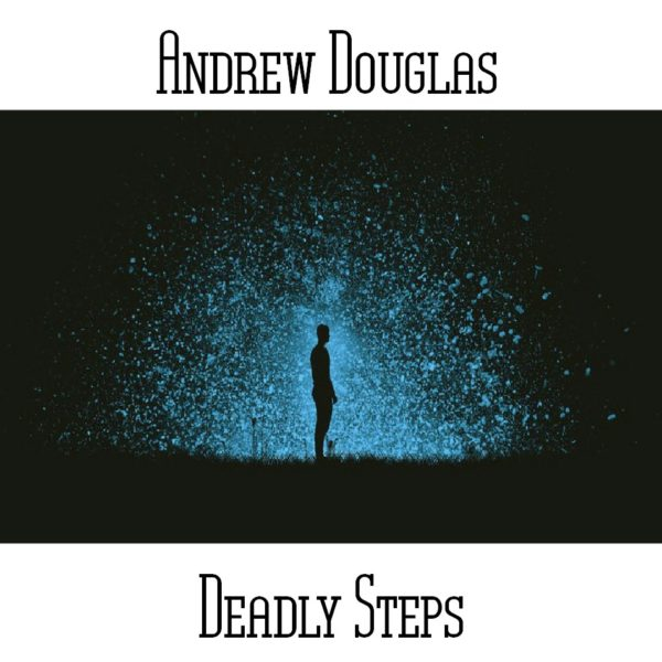 Andrew Douglas - Deadly Steps - Web