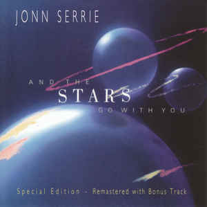 Jonn Serrie And The Stars Go With You Remastered