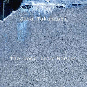 Juta Takahashi The Door into Winter