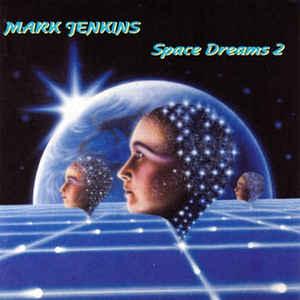 Mark Jenkins Space Dreams 2