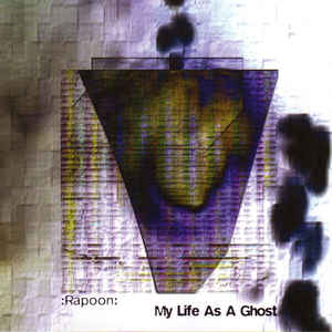 Rapoon My Life as a Ghost