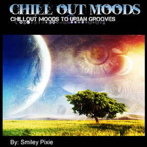 Smiley Pixie Chill Out Moods to Urban Grooves