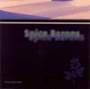Spice Barons Future Perfect State