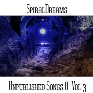 SpiralDreams - Unpublished Songs 8 Vol 3 - Web
