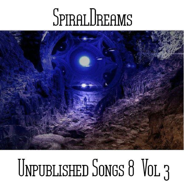 SpiralDreams - Unpublished Songs 8 Vol 3 - Web