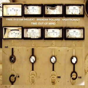 Free System Projekt & Brendan Pollard & Hashtronaut Time Out of Mind