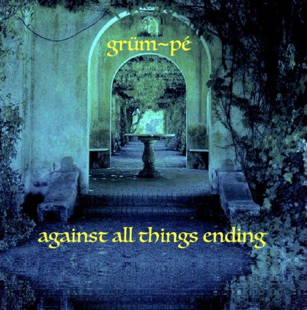 Grum Pe - Against All Things Ending - Web