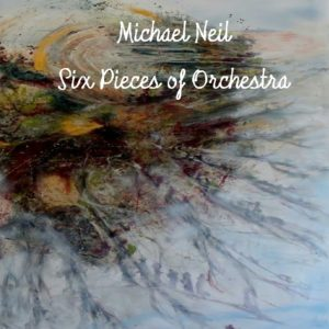 Michael Neil - Six Pieces of Orchestra - Web