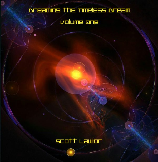Scott Lawlor - Dreaming The Timeless
