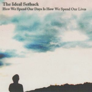 The Ideal Setback How We Live Our Days