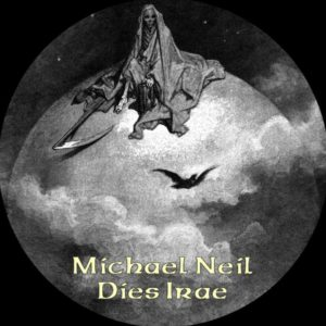 Michael Neil - Dies Irae (Remastered) - Michael Neil - Dies Irae Disc